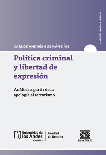 Cubierta del libro Política criminal y libertad de expresión. Análisis a partir de la apología al terrorismo