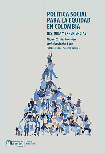 Cubierta del libro Política social para la equidad en Colombia. Historia y experiencias