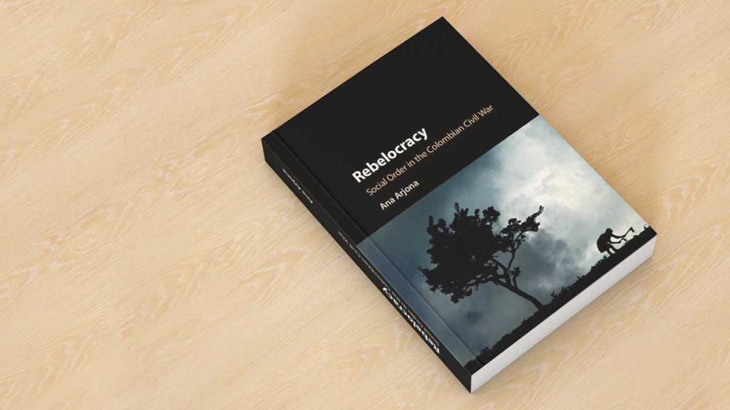 Carátula del libro 'Rebelocracy: Social Order in the Colombian Civil War'