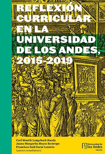 Cubierta del libro Reflexión curricular en la Universidad de los Andes, 2015-2019