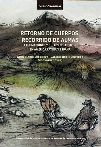 Cubierta del libro Retorno de cuerpos, recorrido de almas. Exhumaciones y duelos colectivos en América Latina y España