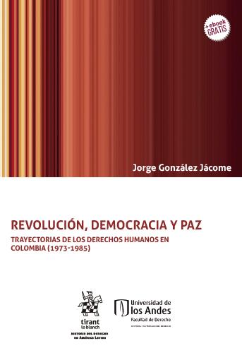 Cubierta del libro Revolución, democraacia y paz.Trayectoria de los Derechos Humanos en Colombia (1973-1985)