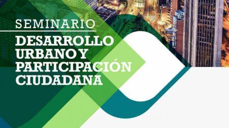 Invitación: Seminario: desarrollo urbano y participación ciudadana.