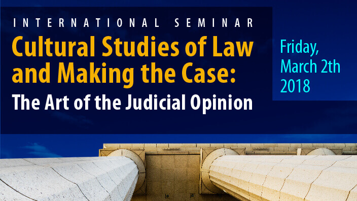 Cultural Studies of Law and Making the Case: The Art of the Judicial Opinion
