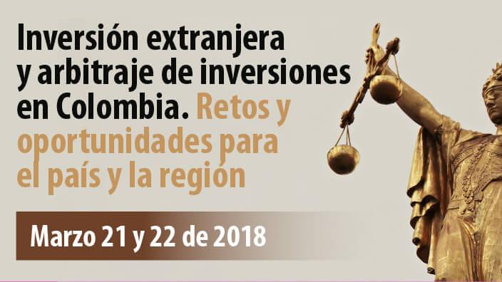 Inversión extranjera y arbitraje de inversiones en Colombia