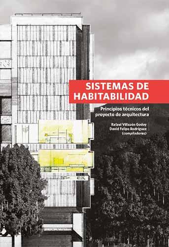 Cubierta del libro Sistemas de habitabilidad. Principios técnicos del proyecto de arquitectura