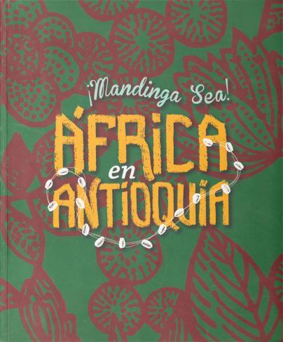 Libro ¡Mandinga sea! África en Antioquia