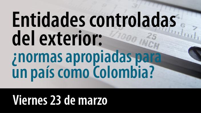 Entidades controladas del exterior: ¿normas apropiadas para un país como Colombia?