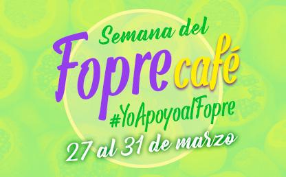 Fopre Café del 27 al 31 de marzo. Apoya al Fondo de Programas Especiales (Fopre). #YoApoyoalFopre
