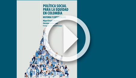 Lanzamiento del libro 'Política social para la equidad en Colombia'