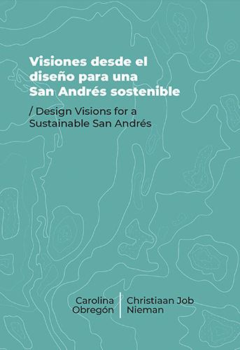 Cubierta del libro Visiones desde el diseño para una San Andrés sostenible /Design Visions for a Sustainable San Andrés